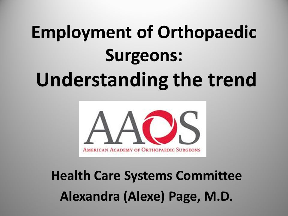 Employment of Orthopaedic Surgeons: Understanding the trend