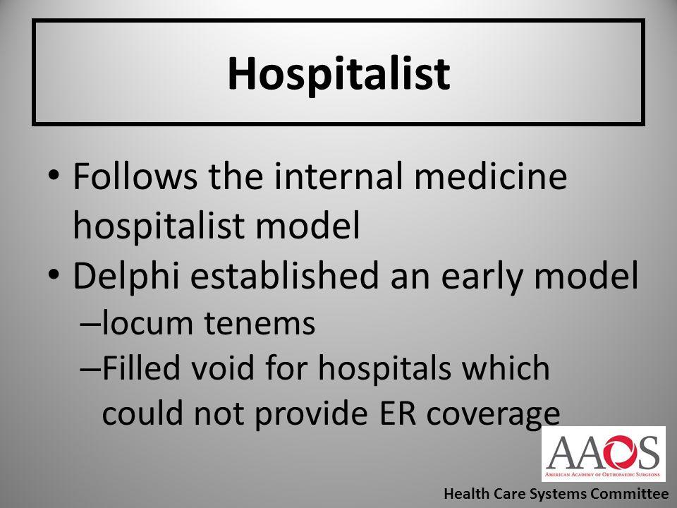 Hospitalist Follows the internal medicine hospitalist model