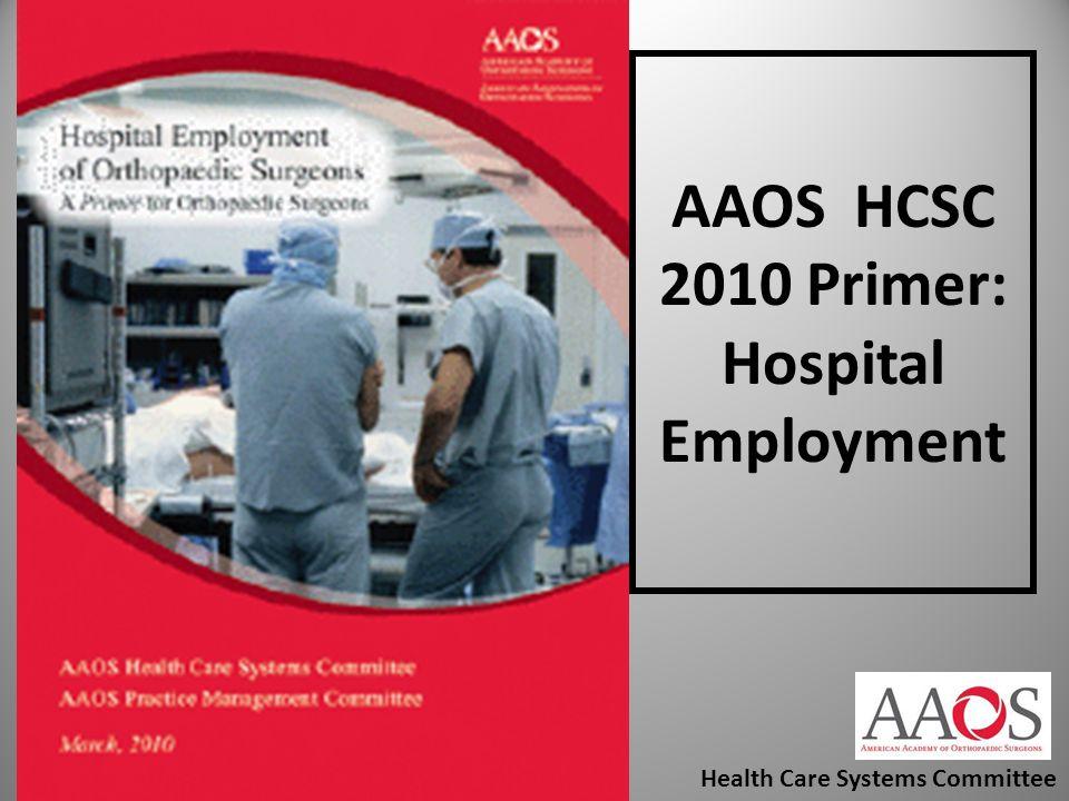 AAOS HCSC 2010 Primer: Hospital Employment