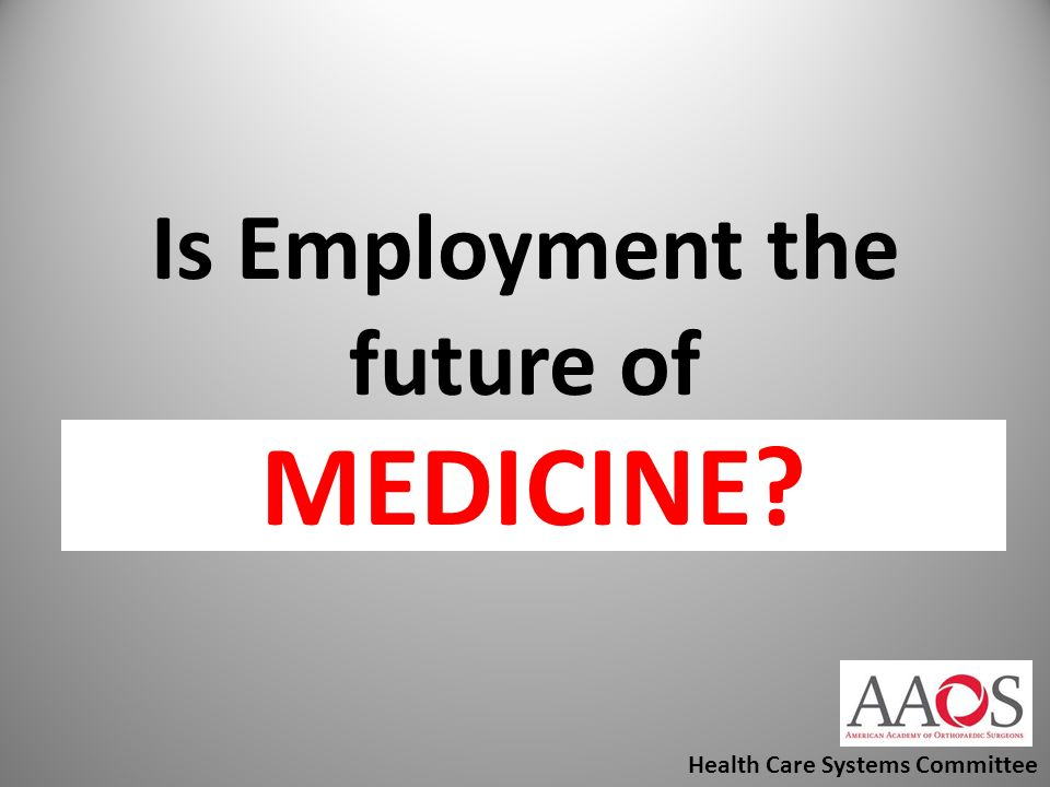 Is Employment the future of Orthopaedics