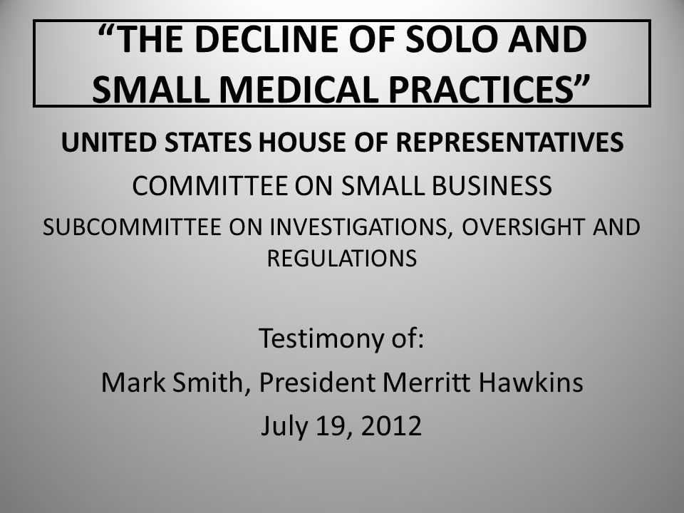 THE DECLINE OF SOLO AND SMALL MEDICAL PRACTICES
