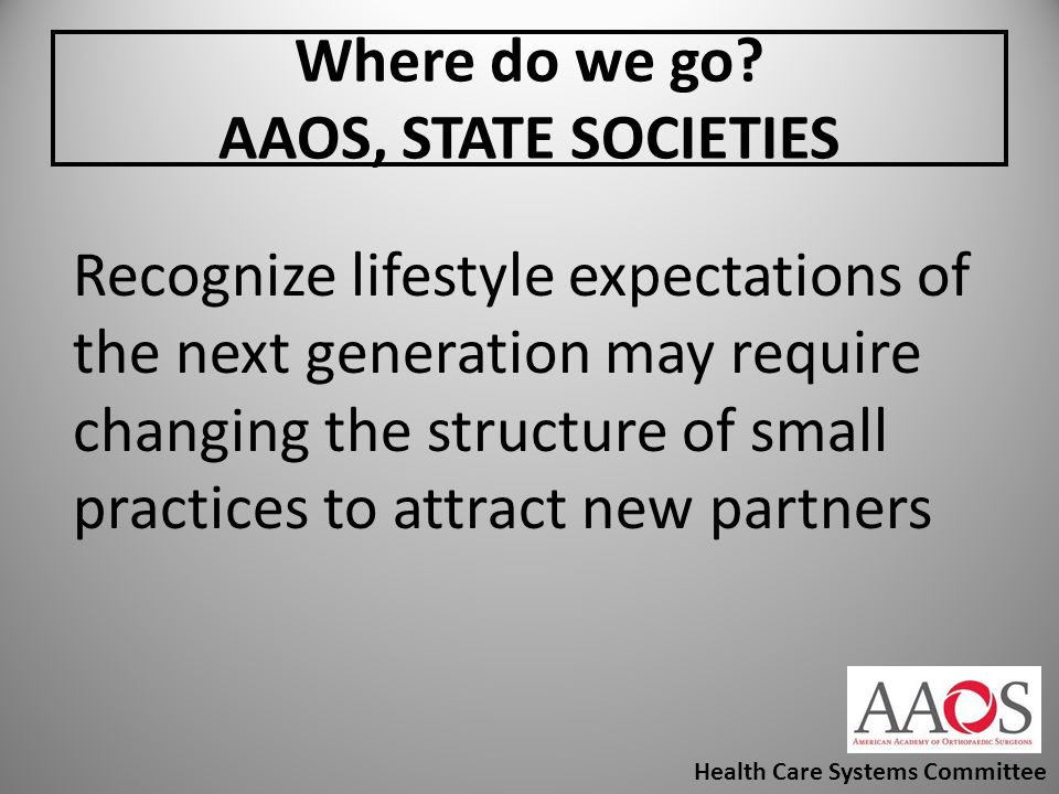 Where do we go AAOS, STATE SOCIETIES