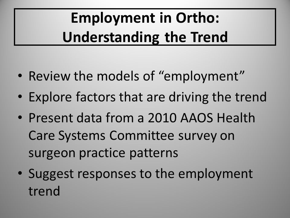 Employment in Ortho: Understanding the Trend