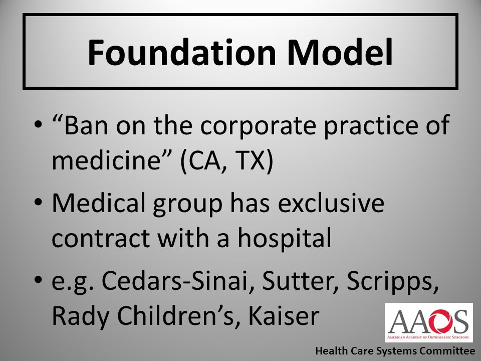 Foundation Model Ban on the corporate practice of medicine (CA, TX)