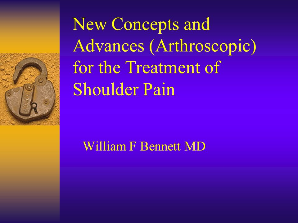 New Concepts and Advances (Arthroscopic) for the Treatment of Shoulder Pain