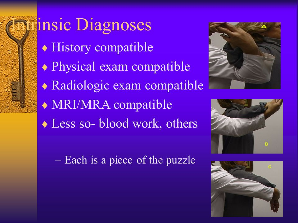 Intrinsic Diagnoses History compatible Physical exam compatible