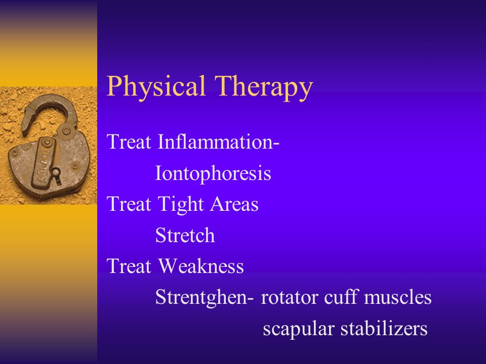 Physical Therapy Treat Inflammation- Iontophoresis Treat Tight Areas
