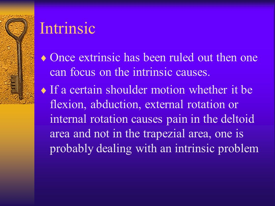 Intrinsic Once extrinsic has been ruled out then one can focus on the intrinsic causes.