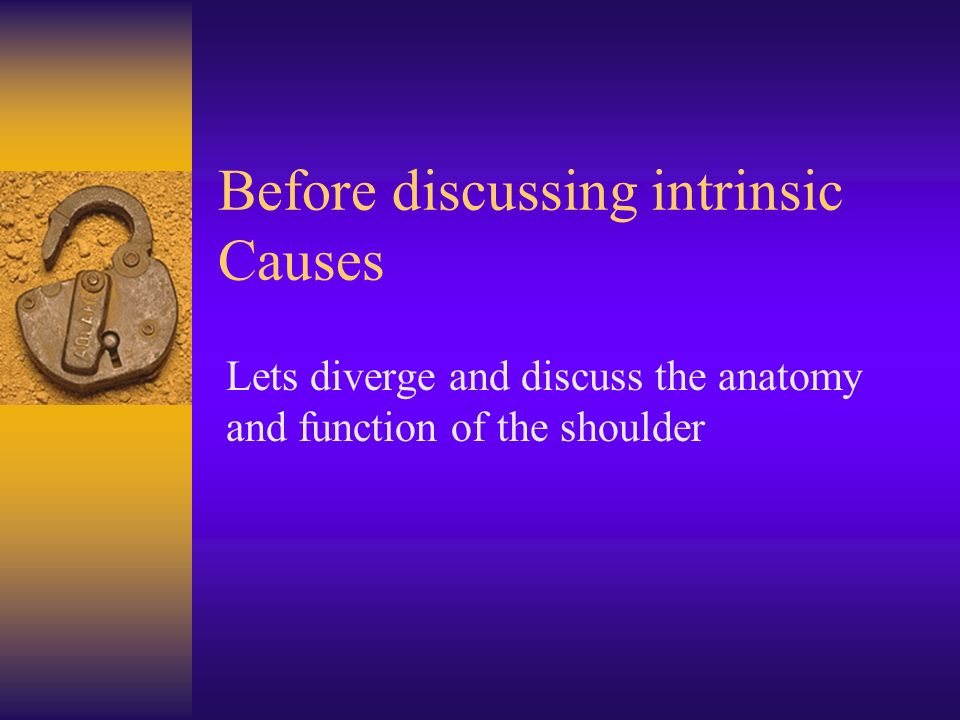 Before discussing intrinsic Causes