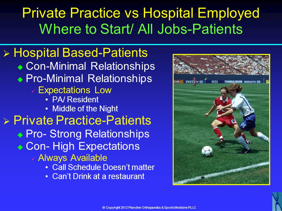 Private Practice vs Hospital Employed Where to Start/ All Jobs-Patients
