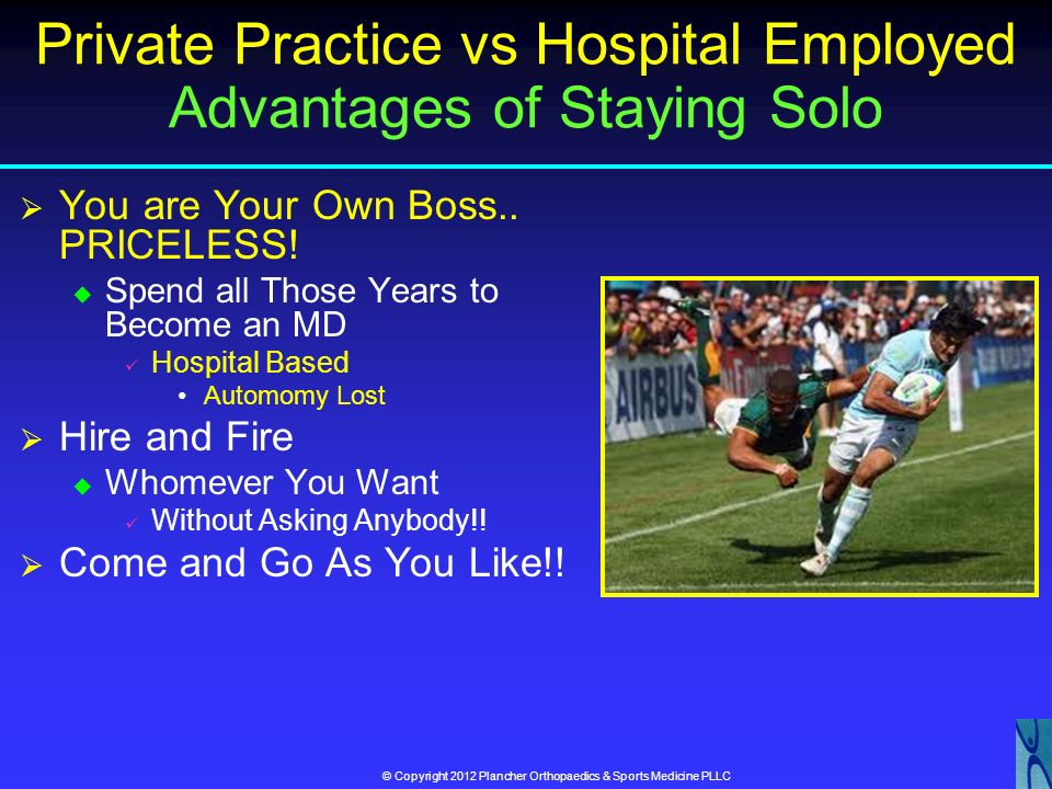 Private Practice vs Hospital Employed Advantages of Staying Solo