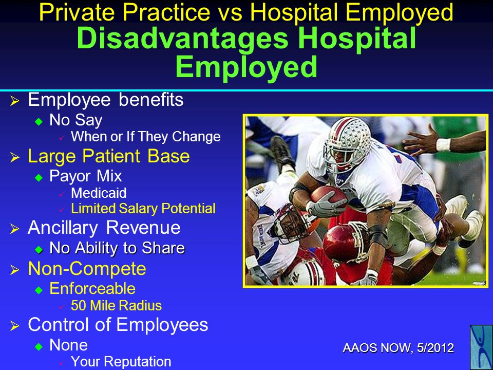 Private Practice vs Hospital Employed Disadvantages Hospital Employed