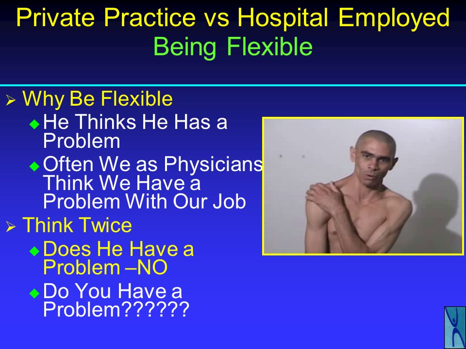 Private Practice vs Hospital Employed Being Flexible