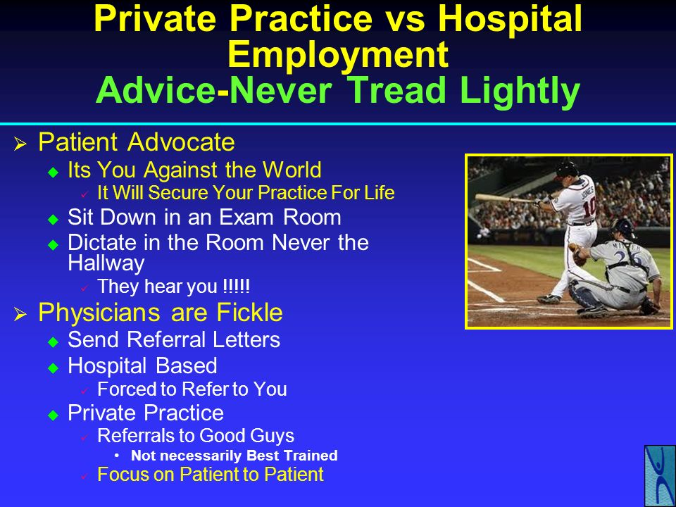 Private Practice vs Hospital Employment Advice-Never Tread Lightly