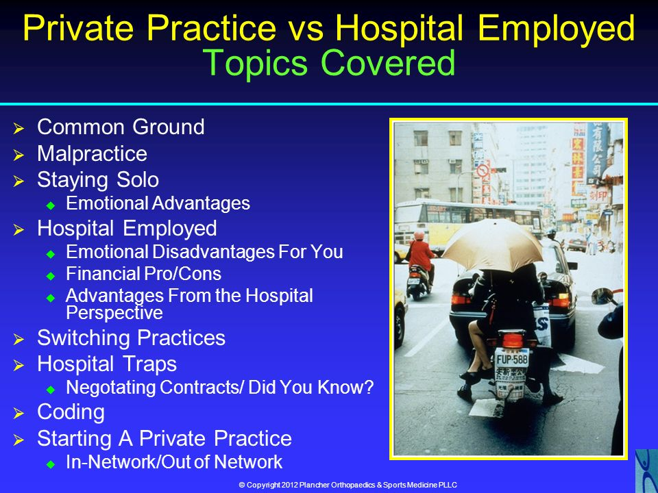 Private Practice vs Hospital Employed Topics Covered