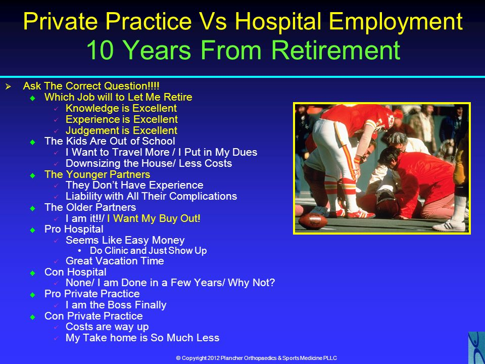 Private Practice Vs Hospital Employment 10 Years From Retirement