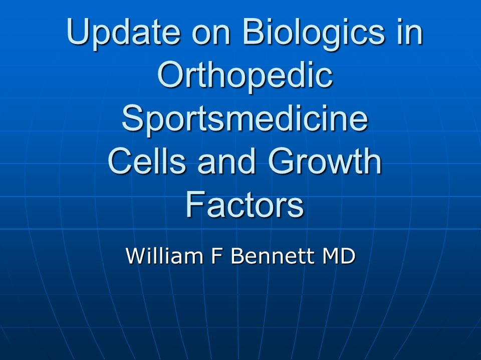 Update on Biologics in Orthopedic Sportsmedicine Cells and Growth Factors