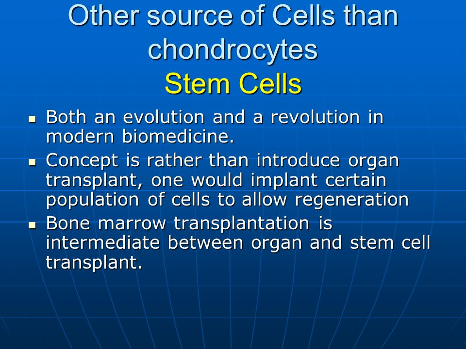 Other source of Cells than chondrocytes Stem Cells
