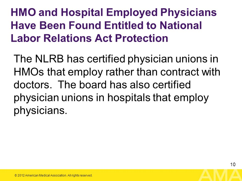 HMO and Hospital Employed Physicians Have Been Found Entitled to National Labor Relations Act Protection