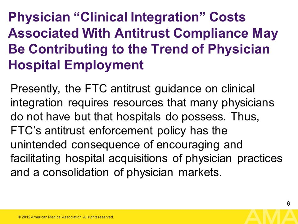 Physician Clinical Integration Costs Associated With Antitrust Compliance May Be Contributing to the Trend of Physician Hospital Employment