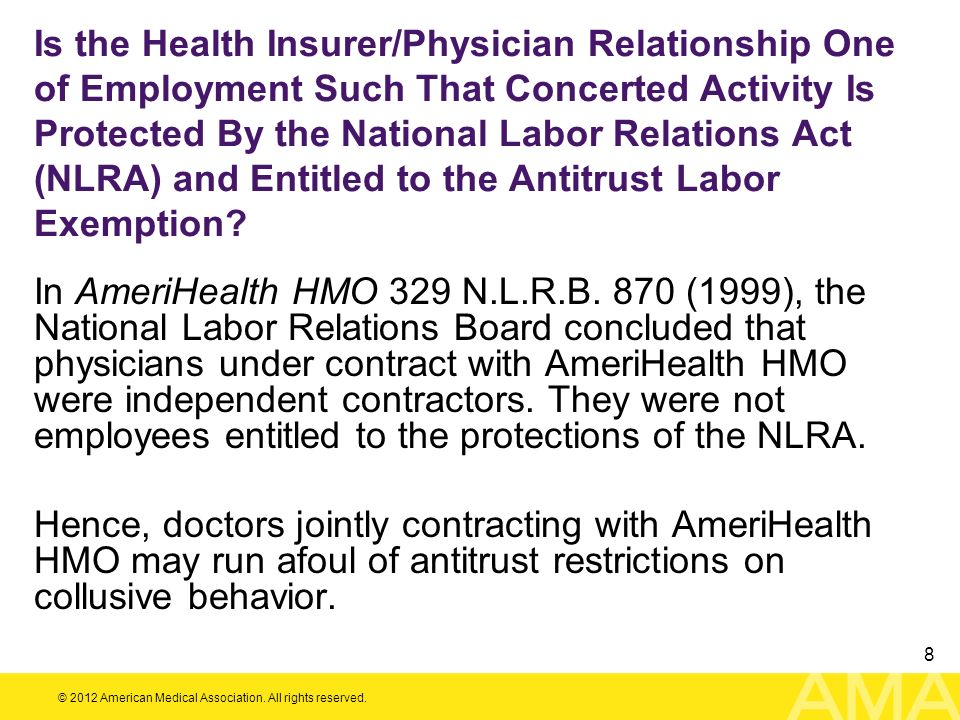 Is the Health Insurer/Physician Relationship One of Employment Such That Concerted Activity Is Protected By the National Labor Relations Act (NLRA) and Entitled to the Antitrust Labor Exemption