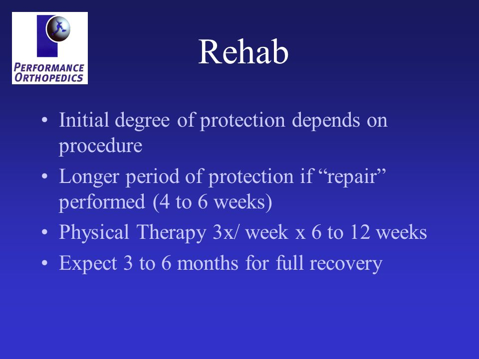 Rehab Initial degree of protection depends on procedure