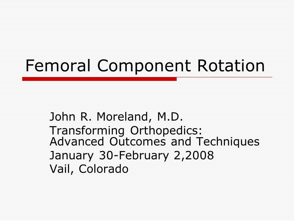Femoral Component Rotation