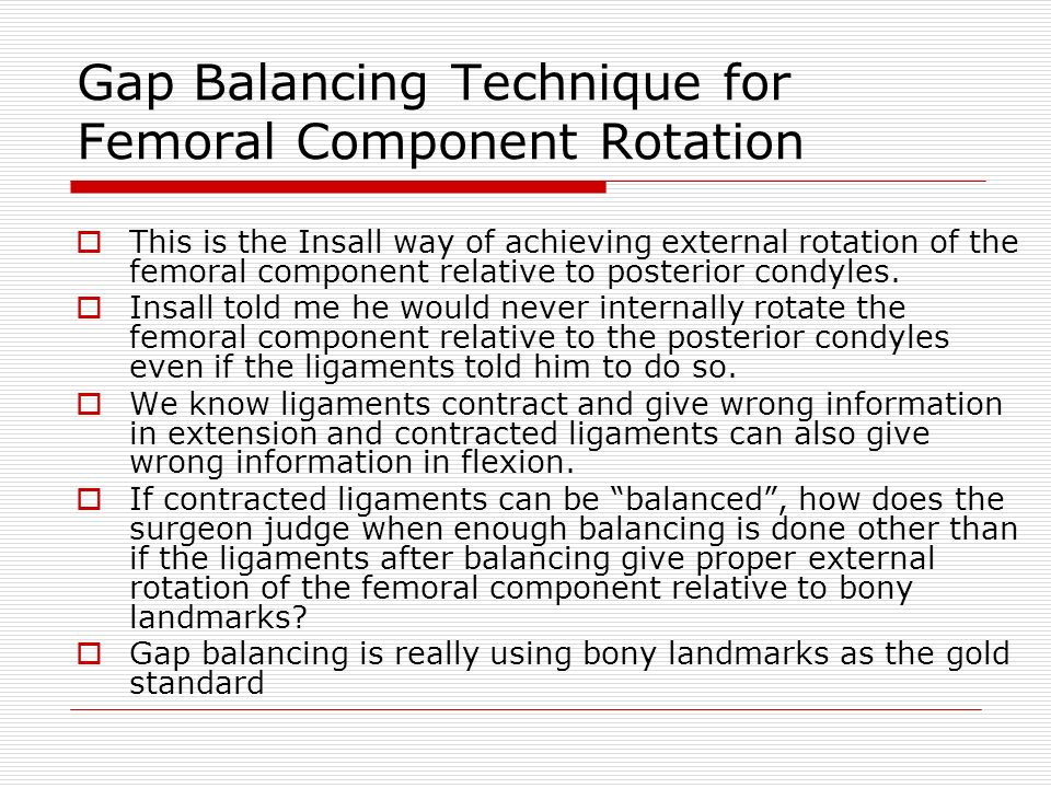 Gap Balancing Technique for Femoral Component Rotation