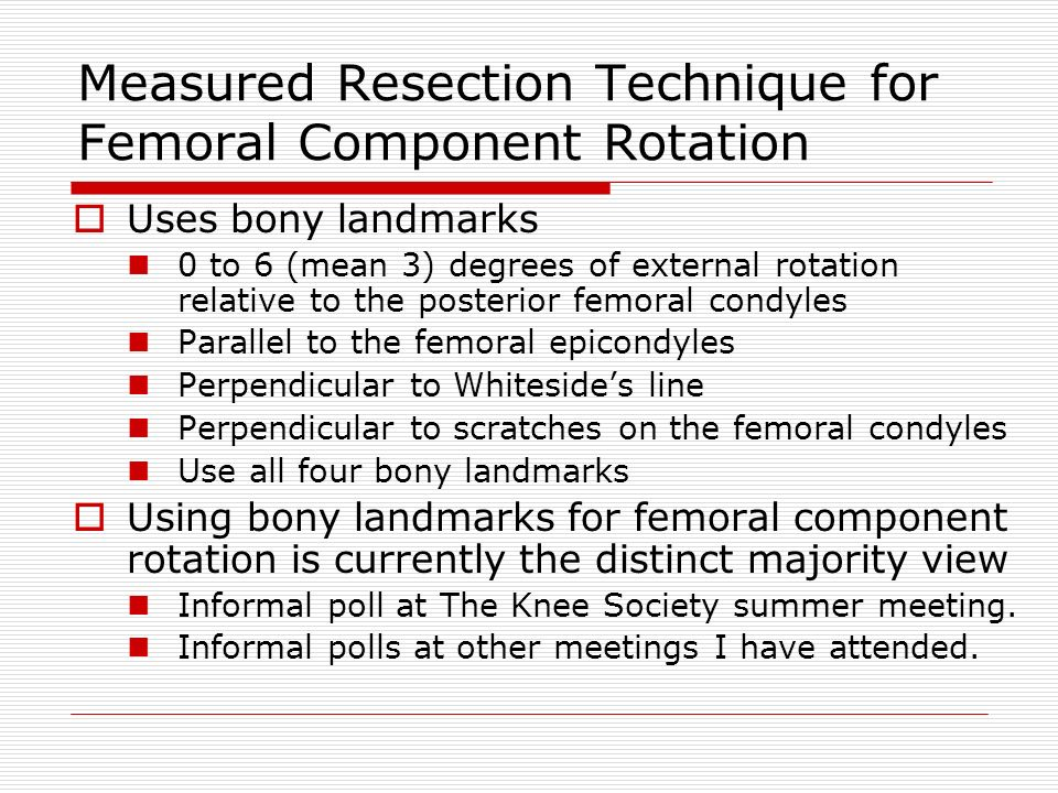 Measured Resection Technique for Femoral Component Rotation