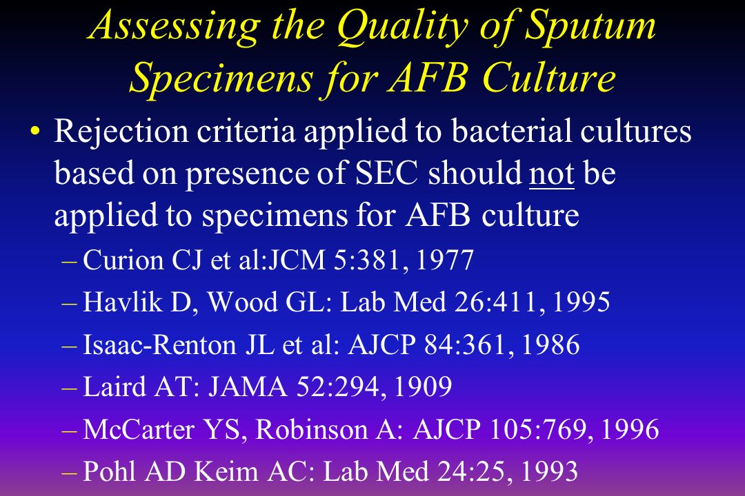Assessing the Quality of Sputum Specimens for AFB Culture