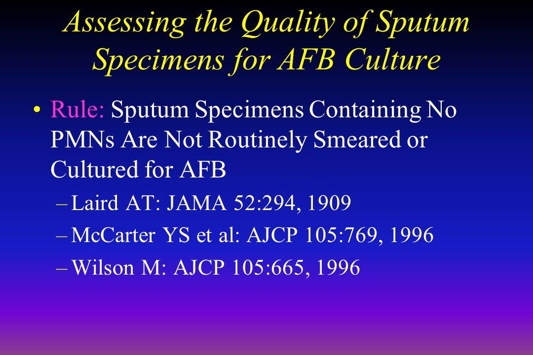 Assessing the Quality of Sputum Specimens for AFB Culture