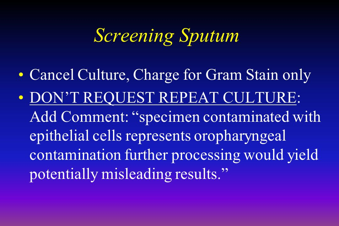 Screening Sputum Cancel Culture, Charge for Gram Stain only