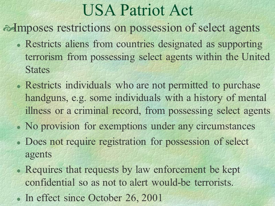 USA Patriot Act Imposes restrictions on possession of select agents