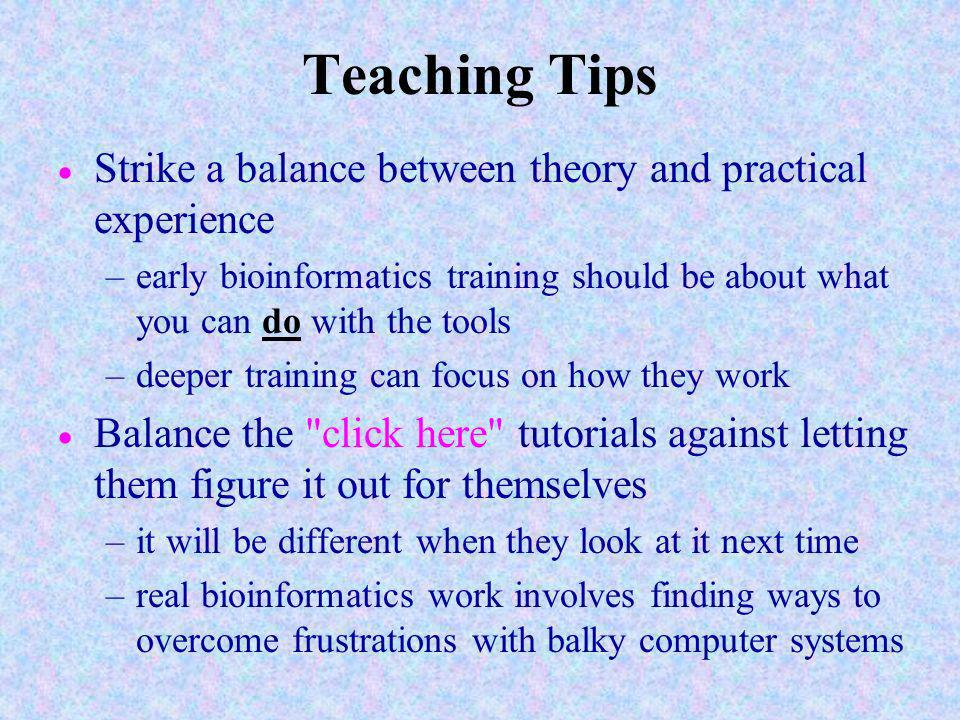 Teaching Tips Strike a balance between theory and practical experience