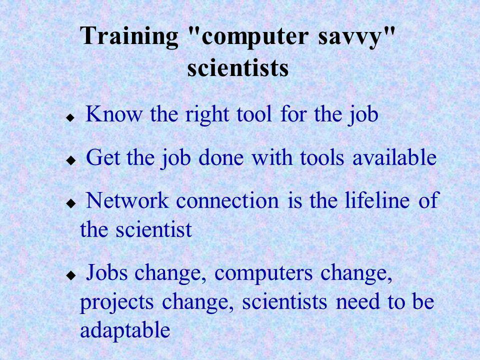 Training computer savvy scientists