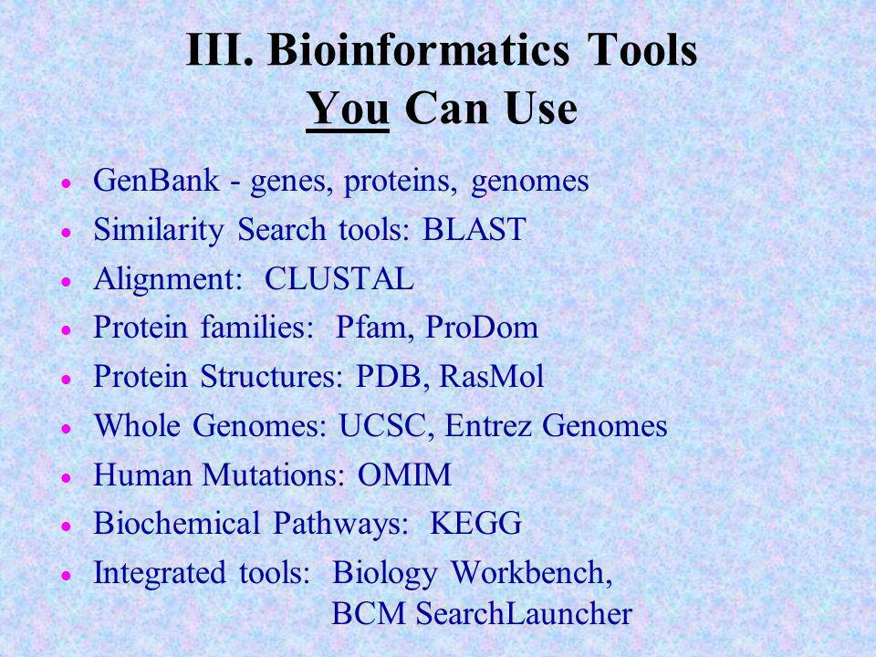 III. Bioinformatics Tools You Can Use
