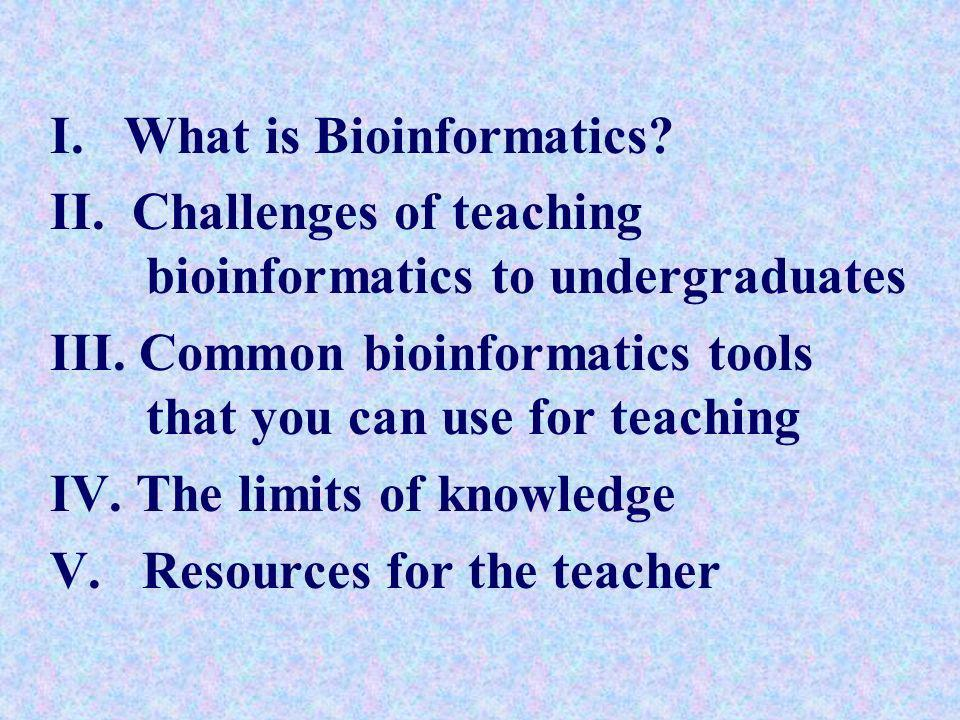 I. What is Bioinformatics