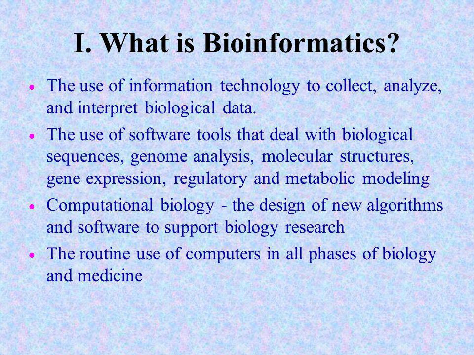 I. What is Bioinformatics