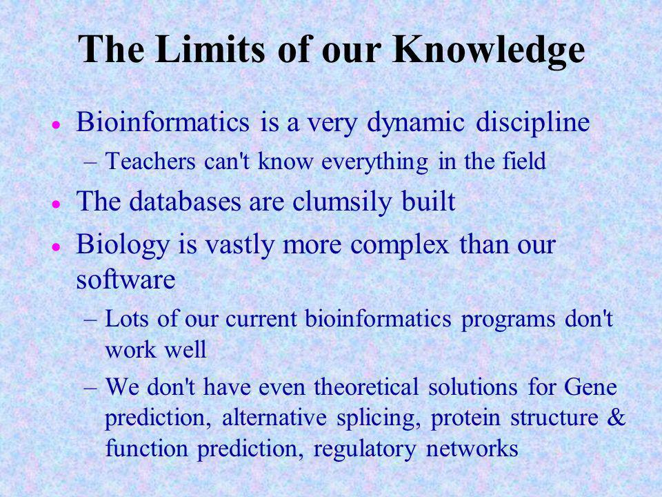 The Limits of our Knowledge