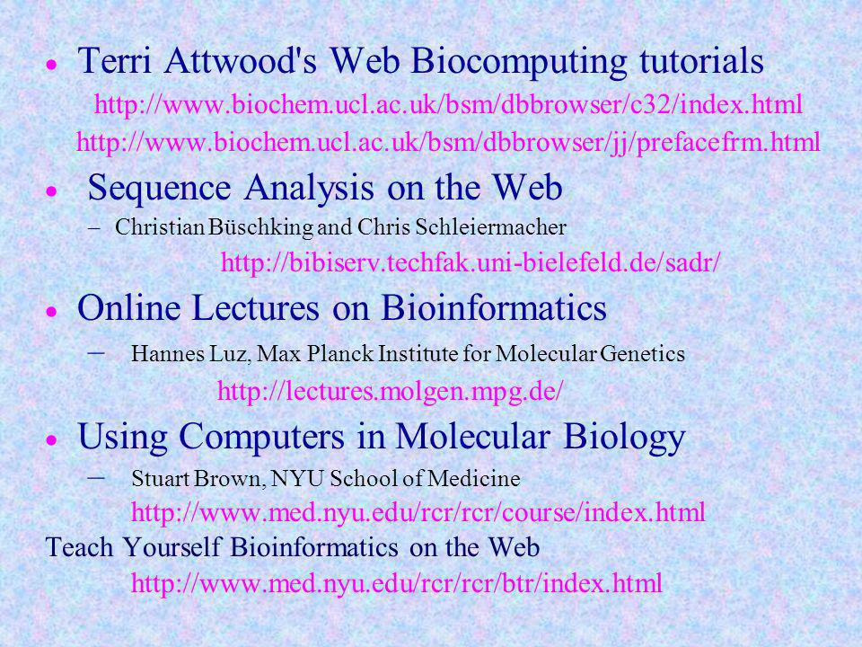Terri Attwood s Web Biocomputing tutorials