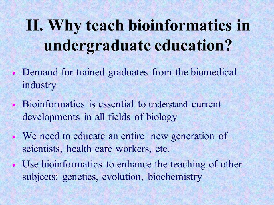 II. Why teach bioinformatics in undergraduate education