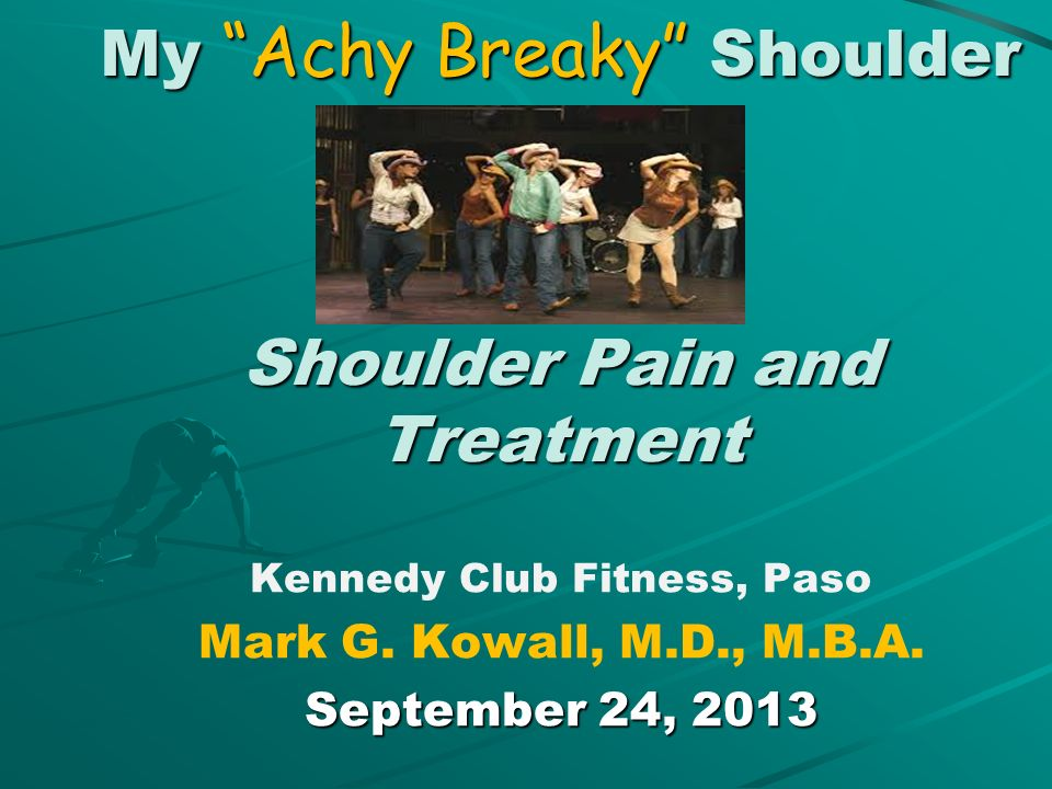 My Achy Breaky Shoulder Shoulder Pain and Treatment