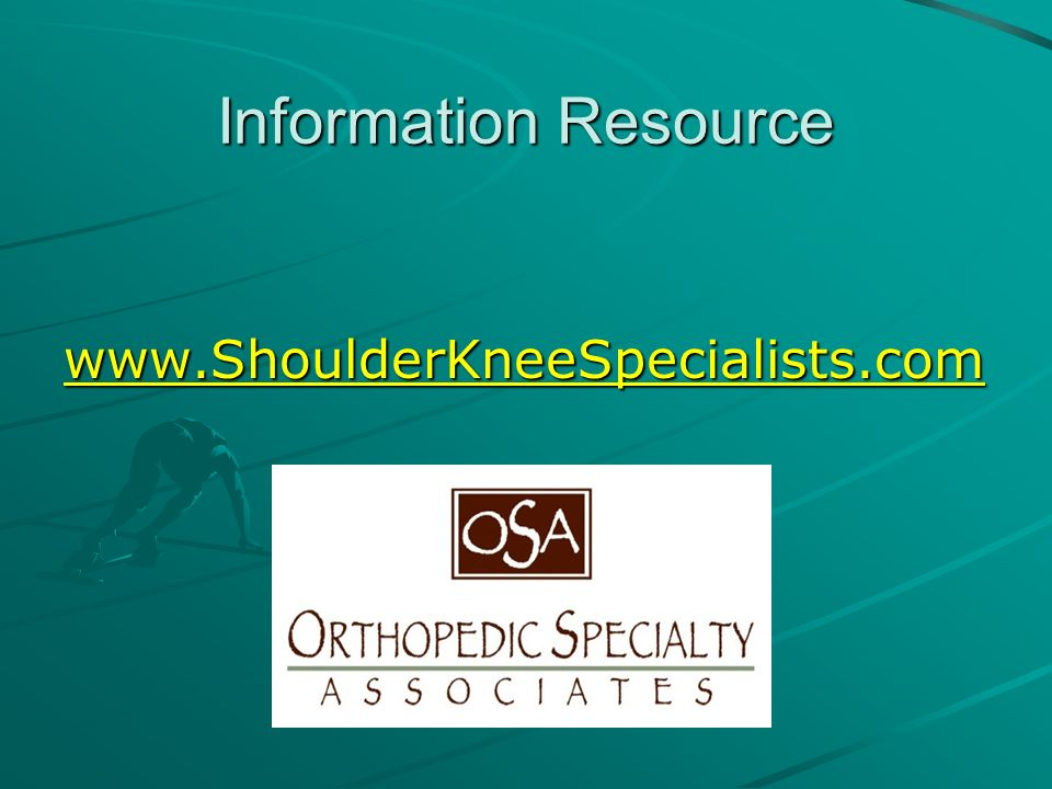 Information Resource www.ShoulderKneeSpecialists.com