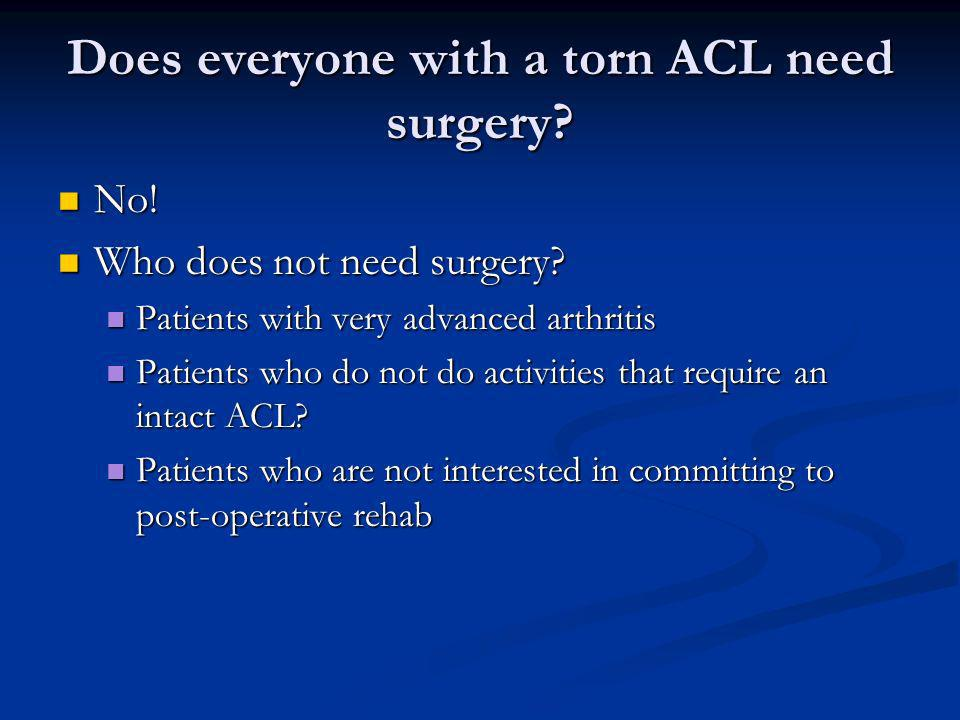 Does everyone with a torn ACL need surgery