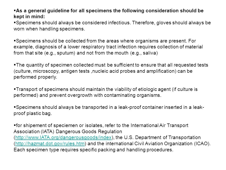 As a general guideline for all specimens the following consideration should be kept in mind: