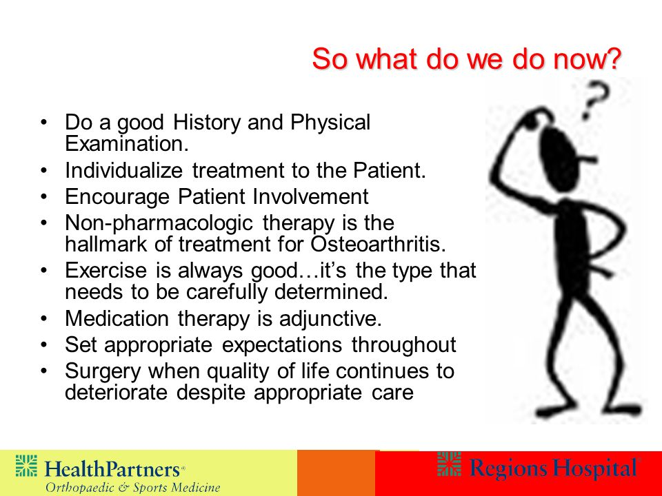 So what do we do now Do a good History and Physical Examination.