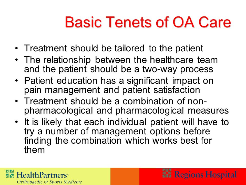 Basic Tenets of OA Care Treatment should be tailored to the patient