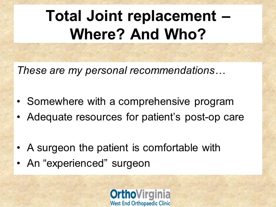 Total Joint replacement – Where And Who