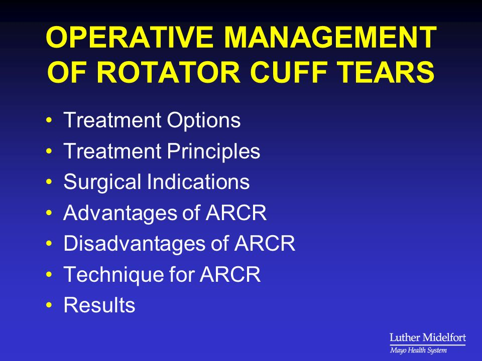 OPERATIVE MANAGEMENT OF ROTATOR CUFF TEARS