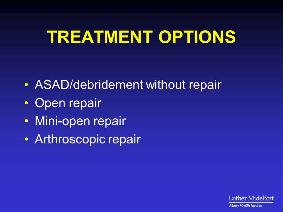 TREATMENT OPTIONS ASAD/debridement without repair Open repair